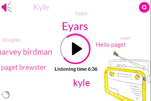 Harvey Birdman,Eyars,Kyle,Paget Brewster,Hello Paget,Hsieh,Douglas,Doug,ABC,Iowa,Paget,Headache,United States