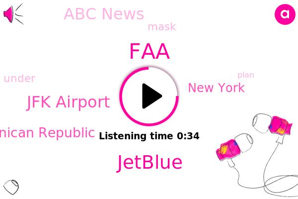 FAA,Jfk Airport,Jetblue,Dominican Republic,New York,Abc News