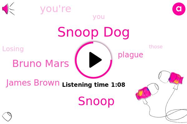 Snoop Dog,Snoop,Bruno Mars,James Brown,Plague