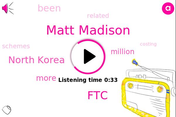 Matt Madison,FTC,North Korea