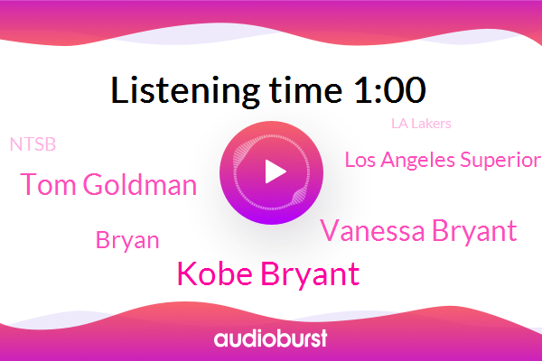 Kobe Bryant,Vanessa Bryant,Los Angeles,Tom Goldman,Los Angeles Superior Court,Bryan,Ntsb,La Lakers,Calabasas