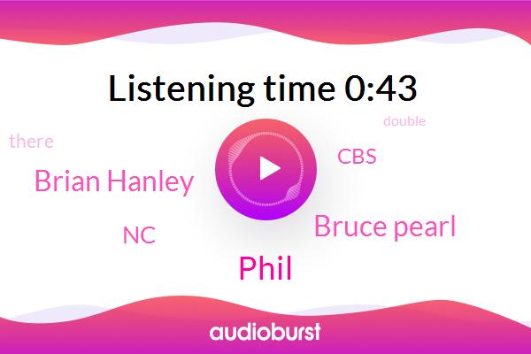 Phil,NC,Bruce Pearl,Brian Hanley,CBS