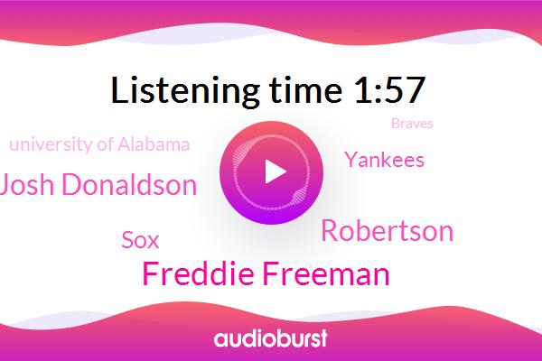 Freddie Freeman,Robertson,New York,SOX,Josh Donaldson,Yankees,University Of Alabama,Braves