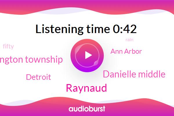Raynaud,Washington Township,Detroit,Danielle Middle,Ann Arbor