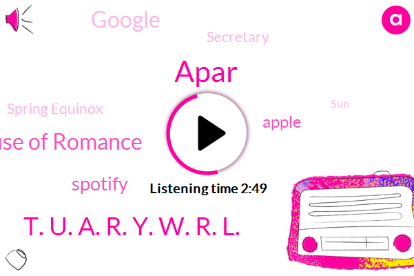 Your House Of Romance,Spring Equinox,Apar,Spotify,Apple,Google,Secretary,T. U. A. R. Y. W. R. L.
