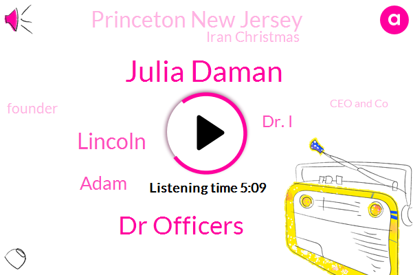Julia Daman,Ceo And Co,Princeton New Jersey,Dr Officers,Lincoln,United States,Adam,Iran Christmas,Founder,New York,Dr. I