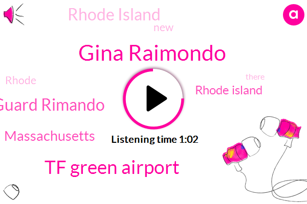 Rhode Island,Tf Green Airport,National Guard Rimando,Massachusetts,Gina Raimondo