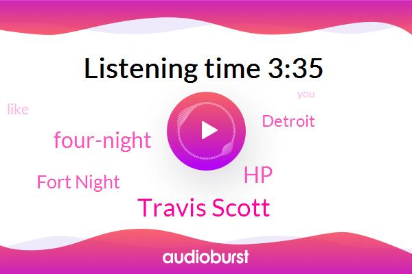 Travis Scott,Four-Night,Fort Night,Detroit,HP