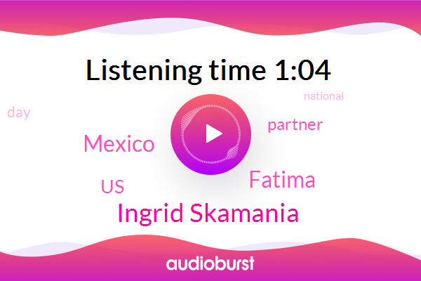 Mexico,United States,Ingrid Skamania,Fatima,Partner