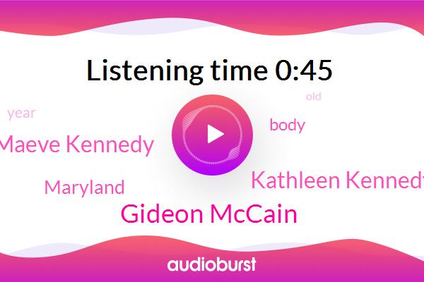 Gideon Mccain,Kathleen Kennedy Townsend,Maryland,Maeve Kennedy