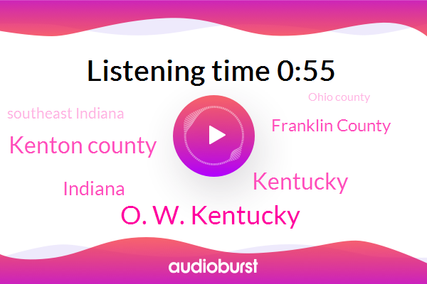 Kentucky,Kenton County,Indiana,Franklin County,Southeast Indiana,Ohio County,Dearborn County,O. W. Kentucky