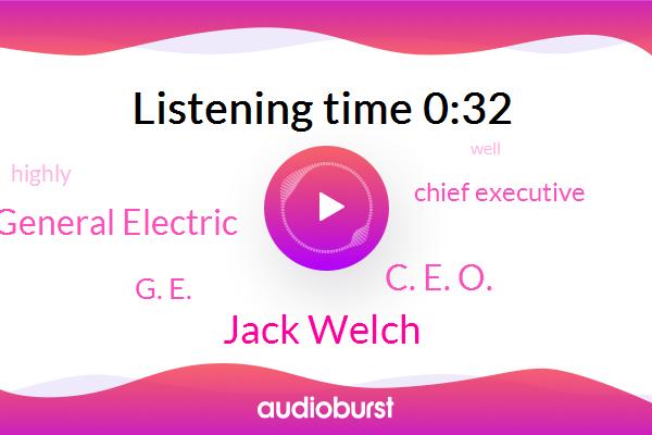 Jack Welch,General Electric,Chief Executive,C. E. O.,G. E.