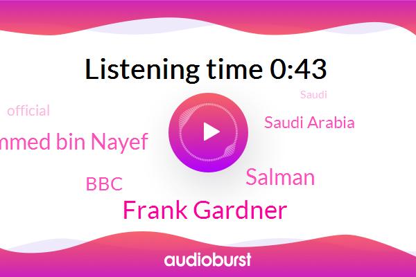 Saudi Arabia,Frank Gardner,Salman,BBC,Mohammed Bin Nayef,Official