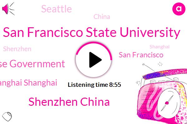 San Francisco,San Francisco Bay,Seattle,China,San Francisco State University,Shenzhen,Shanghai,Milwaukee,United States,Wisconsin,Shenzhen China,Chinese Government,Shanghai Shanghai,Wuhan,Midwest,North Bay