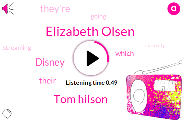 Disney,Elizabeth Olsen,Tom Hilson
