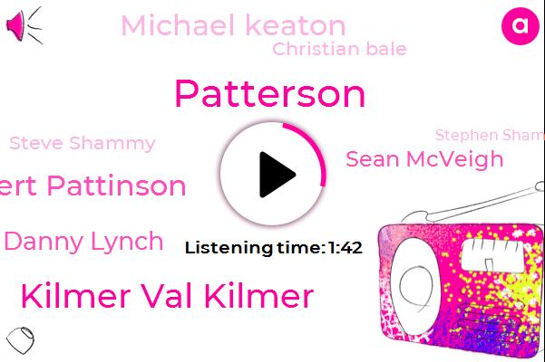 Kilmer Val Kilmer,Robert Pattinson,Warner Brothers,Danny Lynch,Sean Mcveigh,Michael Keaton,Christian Bale,Steve Shammy,Stephen Shammy,Zaka,Aflac,PAT,Patterson,Bruce,Shemi,Bill