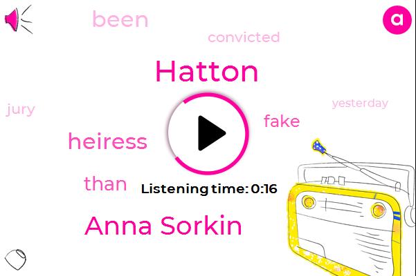 Anna Sorkin,Hatton,Million Dollars,Fifteen Years