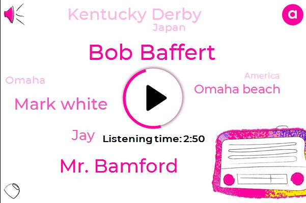 Omaha Beach,Japan,Omaha,Bob Baffert,Kentucky Derby,Maho Beach,America,Mr. Bamford,Churchill Downs,Mark White,Louisville,JAY