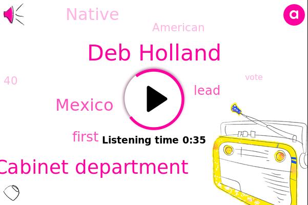 Deb Holland,Cabinet Department,Mexico