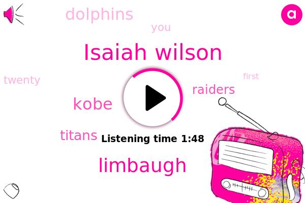 Titans,Isaiah Wilson,Limbaugh,Raiders,Kobe,Football,Dolphins