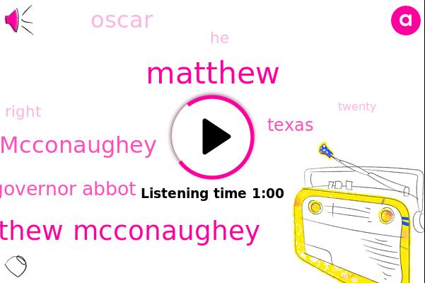 Matthew Mcconaughey,Texas,Mcconaughey,Oscar,Matthew,Governor Abbot