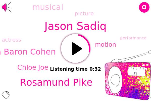 Jason Sadiq,Rosamund Pike,Sasha Baron Cohen,Chloe Joe