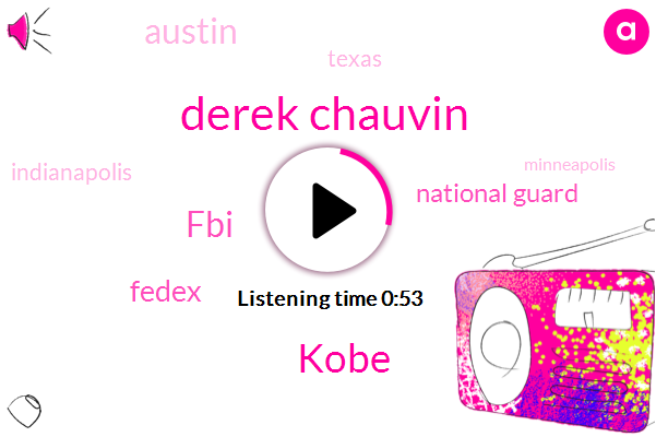 Derek Chauvin,Austin,FBI,Texas,Indianapolis,Fedex,National Guard,Minneapolis,Philadelphia,Kobe