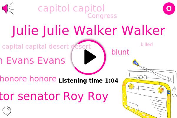 Julie Julie Walker Walker,Capitol Capitol,Senator Senator Roy Roy,William William Evans Evans,Russel Russel Honore Honore,Blunt,Congress,Capital Capital Desert Desert,ABC