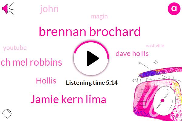 Brennan Brochard,Jamie Kern Lima,David Bach Mel Robbins,Hollis,Dave Hollis,John,New York Times,Magin,Youtube,Nashville,Tennessee