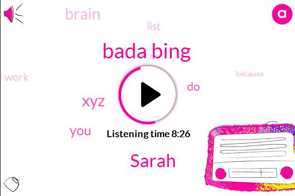 Bada Bing,Sarah,XYZ