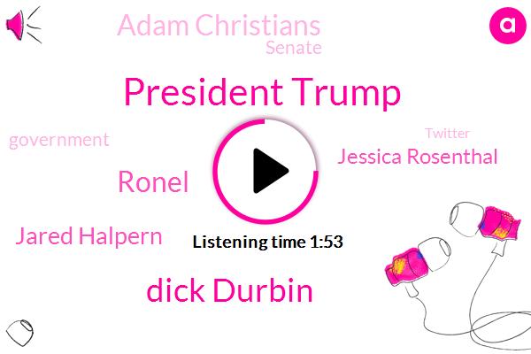 FOX,President Trump,Senate,Officer,Denison,Dick Durbin,Government,Twitter,Treasury,Ronel,Jared Halpern,Jessica Rosenthal,Stanislas County,Adam Christians,California