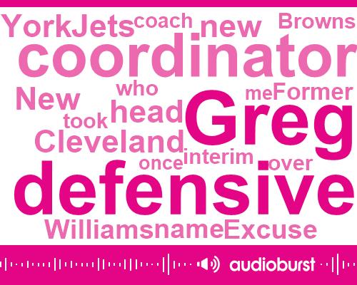 Defensive Coordinator,Greg Williams,Cleveland Browns,Jets,Coordinator,Todd Haley,Interim Head,Jamal Adams,New York,Cleveland,Baker Mayfield,Cureton,Hugh Jackson,Adam,Freddie,BOB