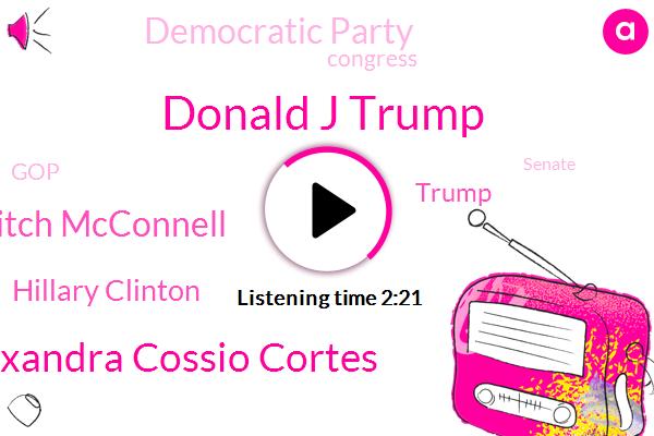 Donald J Trump,Donald Trump,Alexandra Cossio Cortes,Mitch Mcconnell,Democratic Party,Hillary Clinton,President Trump,Denver,Congress,GOP,Senate,New York,Sixty Minutes