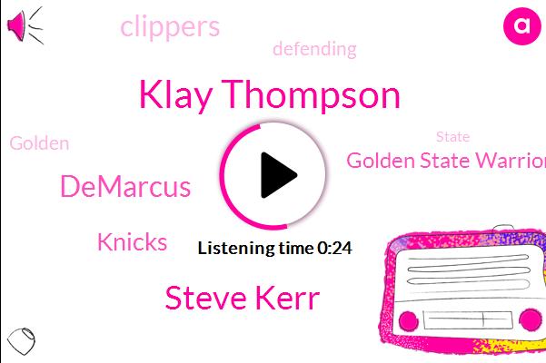 Golden State Warriors,Klay Thompson,Steve Kerr,Demarcus,Knicks,Clippers