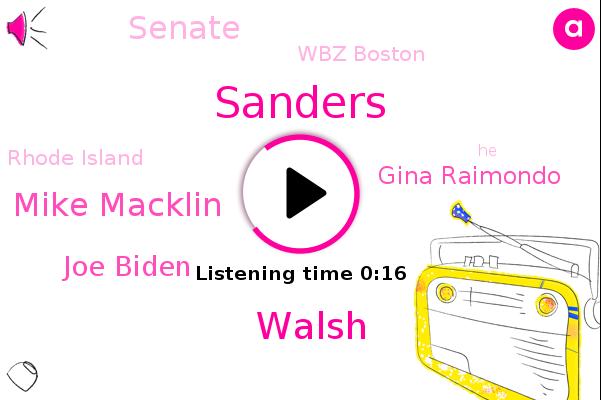 Sanders,Mike Macklin,Wbz Boston,Walsh,Senate,Joe Biden,Gina Raimondo,Rhode Island