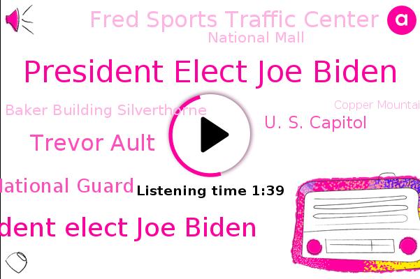 National Guard,President Elect Joe Biden,U. S. Capitol,Trevor Ault,Washington,Fred Sports Traffic Center,National Mall,ABC,Colorado,Baker Building Silverthorne,Copper Mountain Fox,Boulder,Vail,United States,Merrill