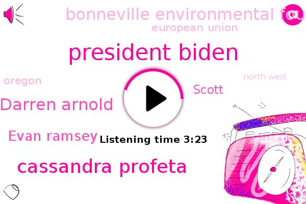 President Biden,Cassandra Profeta,Darren Arnold,Oregon,Evan Ramsey,Bonneville Environmental Foundation,North West,Portland,United States,European Union,Scott