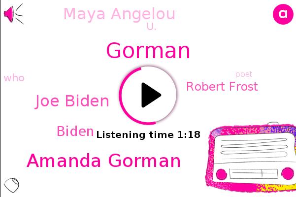 Gorman,Amanda Gorman,Joe Biden,Biden,U.,Robert Frost,Maya Angelou