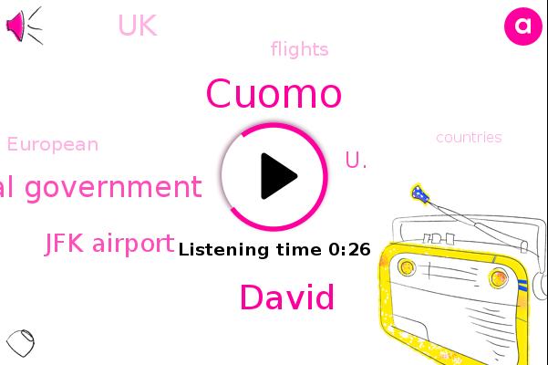 Cuomo,U.,Federal Government,Jfk Airport,UK,David