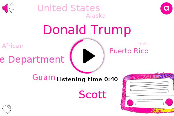 Donald Trump,Justice Department,Guam,Puerto Rico,United States,Alaska,Scott