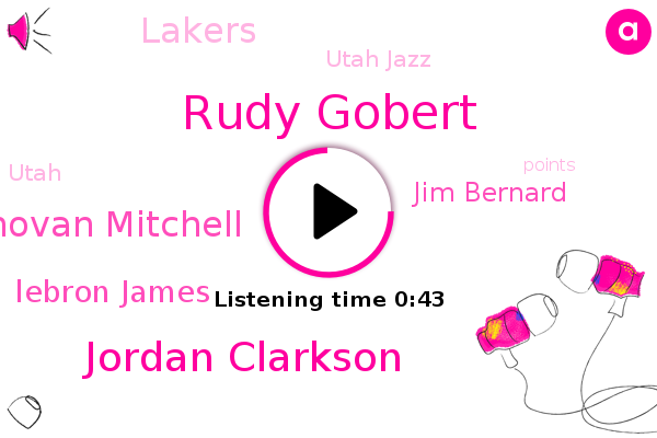 Rudy Gobert,Utah Jazz,Lakers,Jordan Clarkson,Utah,Donovan Mitchell,Lebron James,Jim Bernard