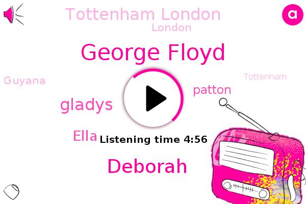 London,Guyana,Tottenham London,Tottenham,Ghana,George Floyd,Deborah,Gladys,Ella,La Black-Americans,United States,Patton