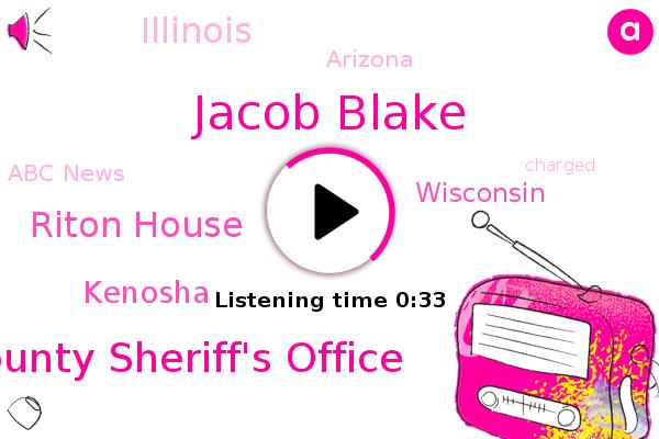Kenosha,Kenosha County Sheriff's Office,Riton House,Wisconsin,ABC,Abc News,Jacob Blake,Illinois,Arizona