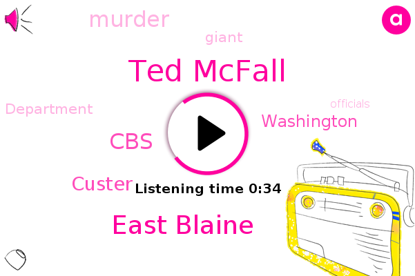 Ted Mcfall,East Blaine,Murder,Custer,CBS,Washington