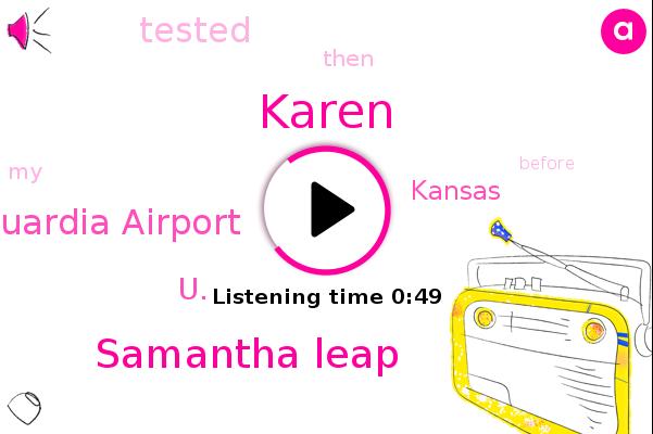 U.,Karen,Kansas,Samantha Leap,Laguardia Airport