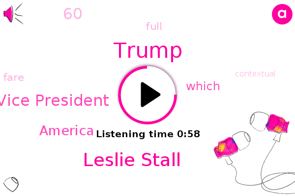 Donald Trump,Leslie Stall,Vice President,America