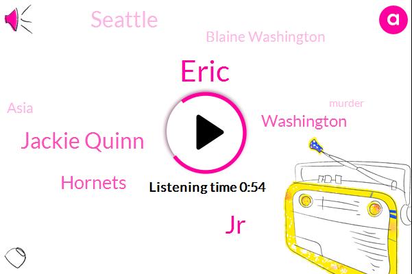 Hornets,Blaine Washington,Seattle,Basketball,Eric,JR,Asia,Jackie Quinn,Murder,Washington