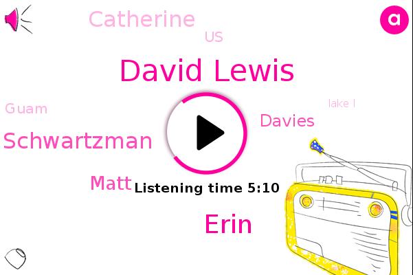 Tennis,David Lewis,Erin,United States,Schwartzman,Matt,Davies,Lake I,Guam,Catherine