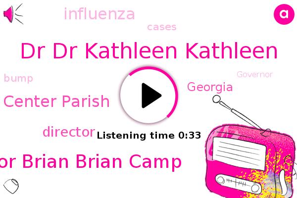 Dr Dr Kathleen Kathleen,Governor Governor Brian Brian Camp,Director,Influenza,Georgia,Center Parish