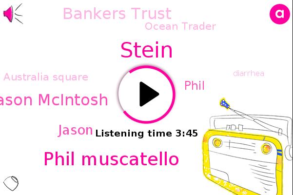 Phil Muscatello,Bankers Trust,Jason Mcintosh,Ocean Trader,Jason,Australia Square,Stein,Phil,Diarrhea